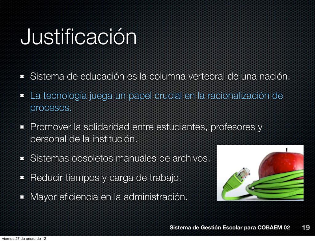 Justificación 19 Sistema de educación es la colu...
