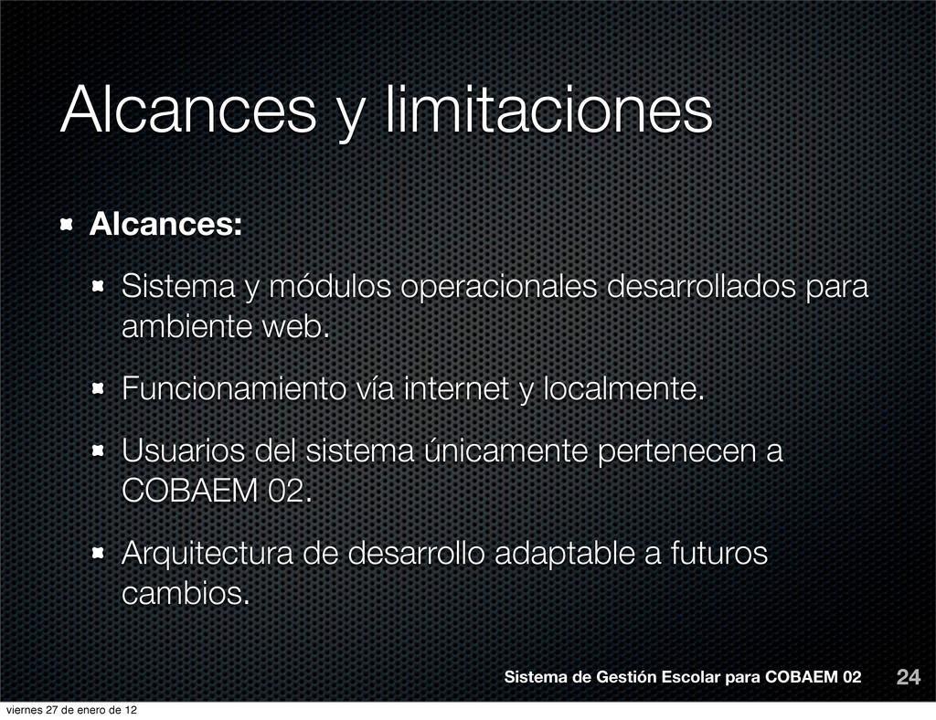 Alcances y limitaciones 24 Alcances: Sistema y ...
