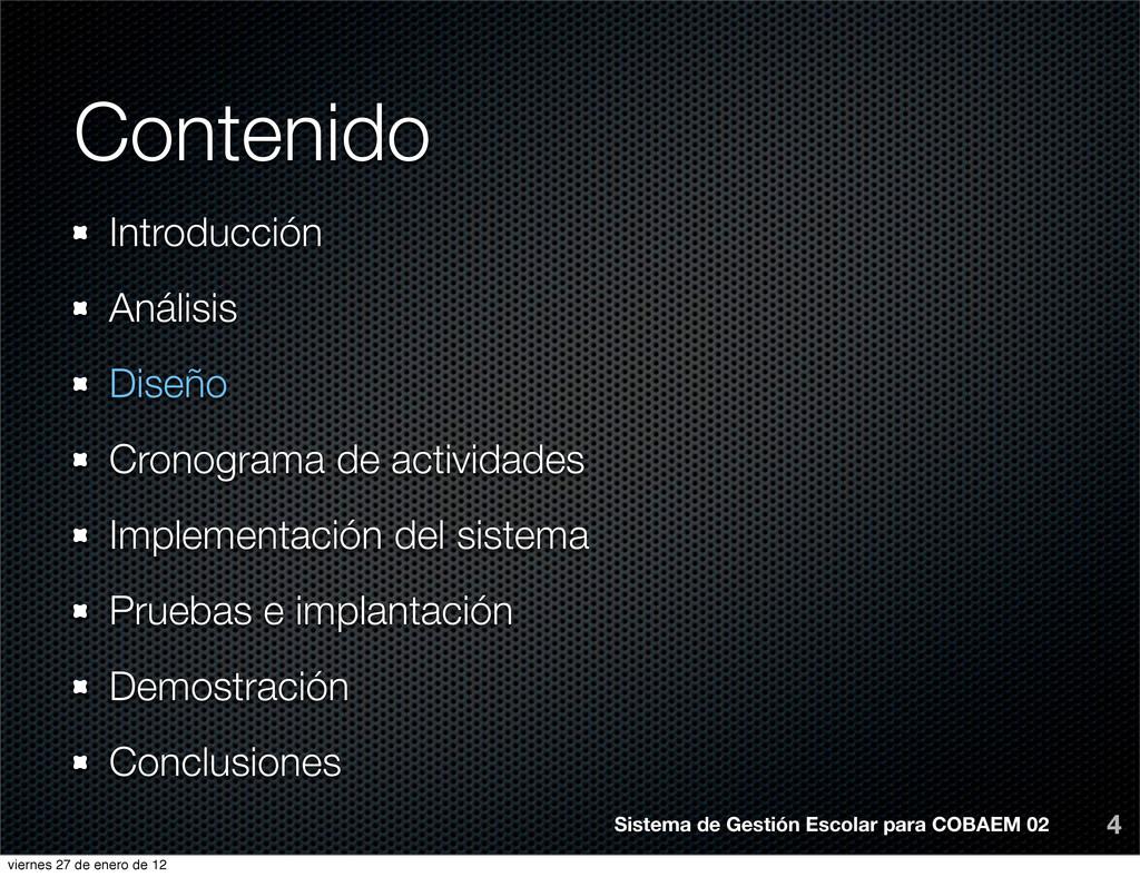 Contenido Introducción Análisis Diseño Cronogra...