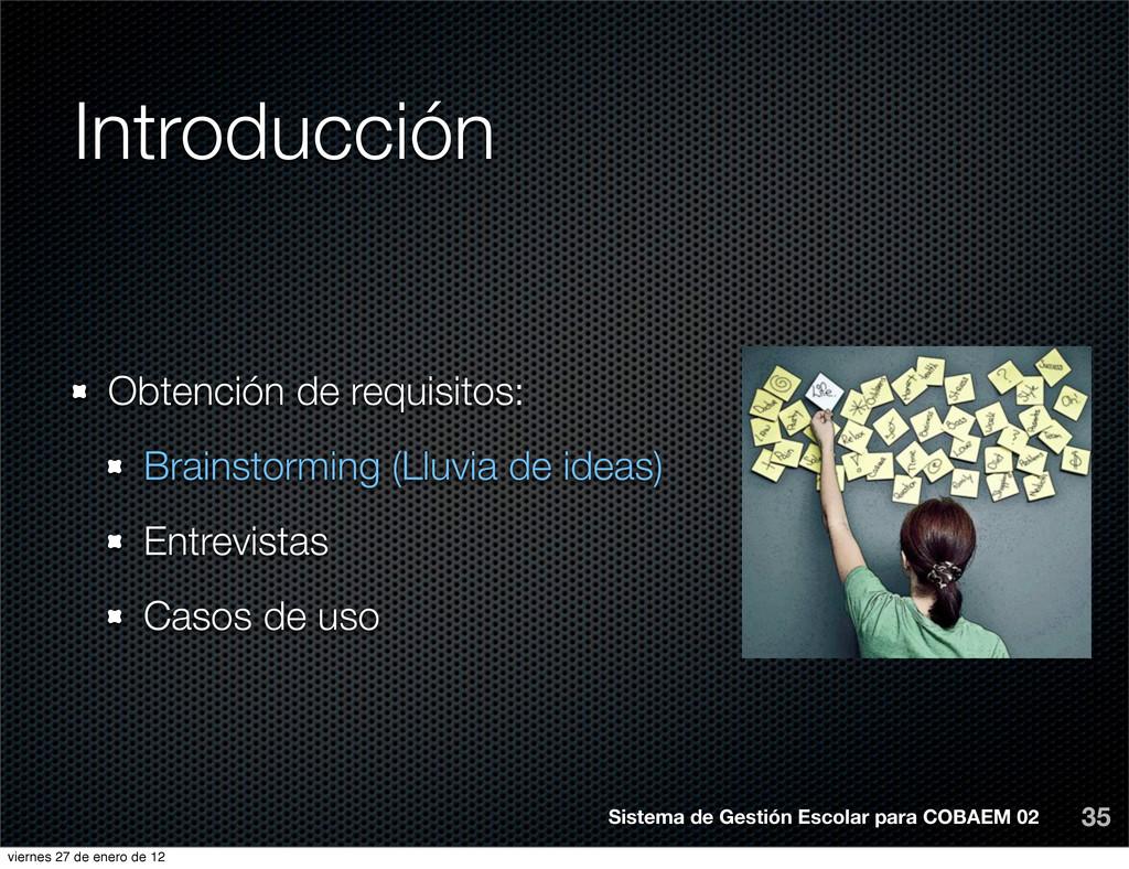 Introducción 35 Obtención de requisitos: Brains...