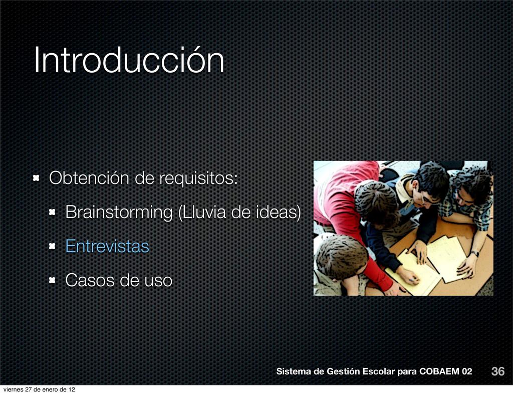 Introducción Obtención de requisitos: Brainstor...