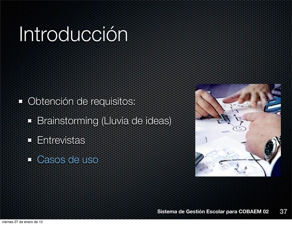 Introducción 37 Obtención de requisitos: Brains...