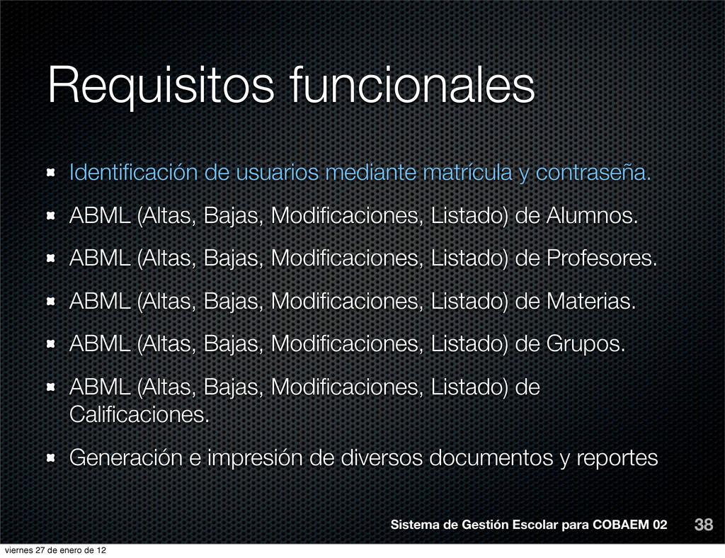 Requisitos funcionales 38 Identificación de usua...