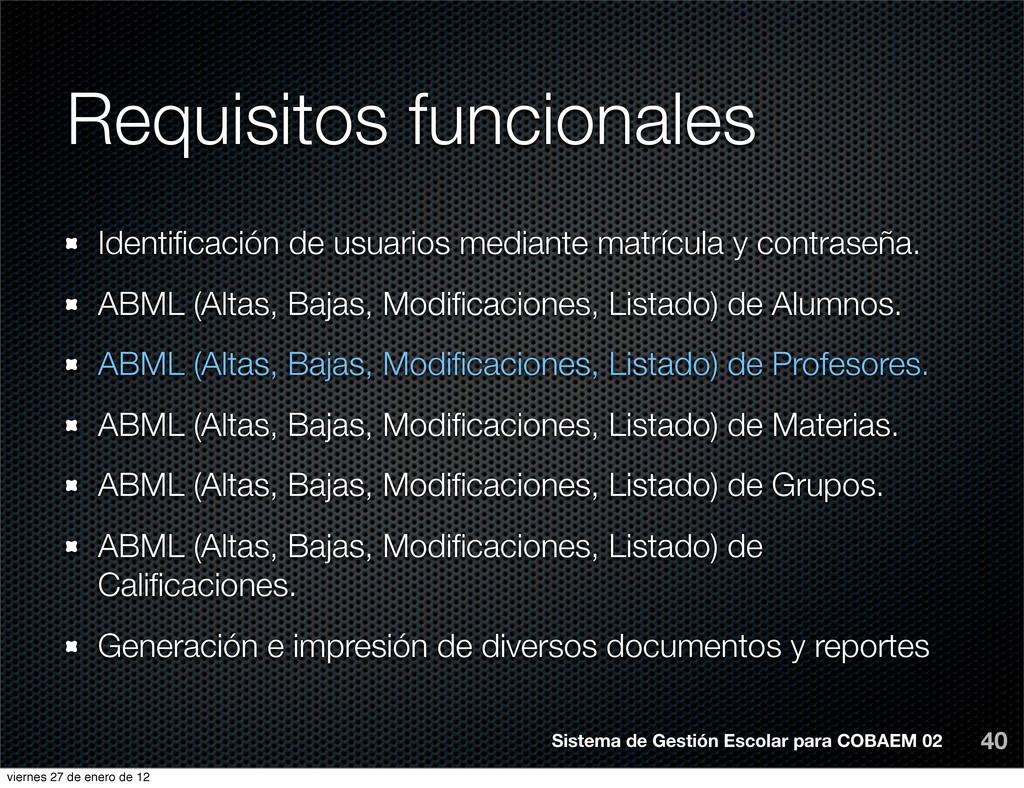 Requisitos funcionales 40 Identificación de usua...