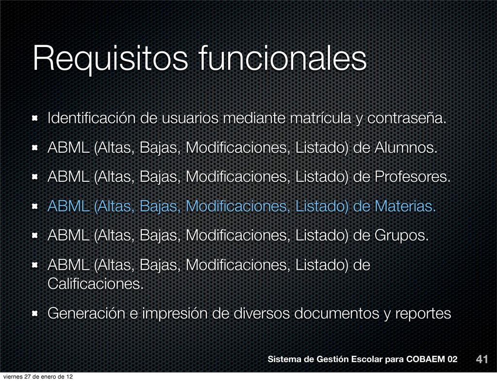 Requisitos funcionales 41 Identificación de usua...