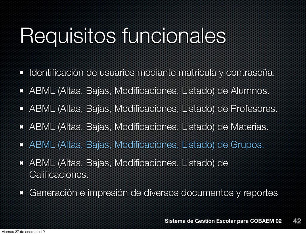 Requisitos funcionales 42 Identificación de usua...