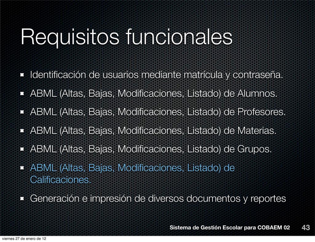 Requisitos funcionales 43 Identificación de usua...