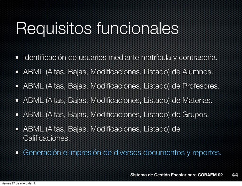 Requisitos funcionales 44 Identificación de usua...