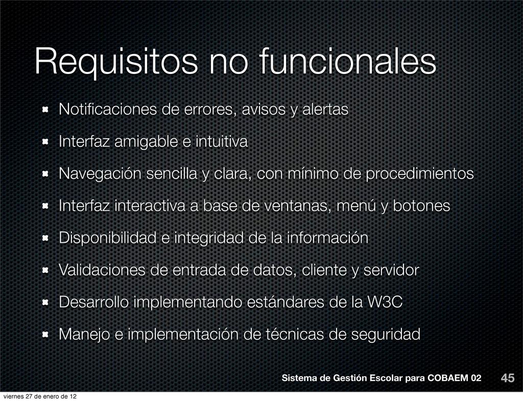 Requisitos no funcionales 45 Notificaciones de e...