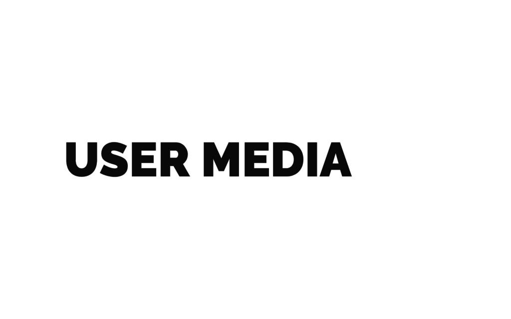 USER MEDIA