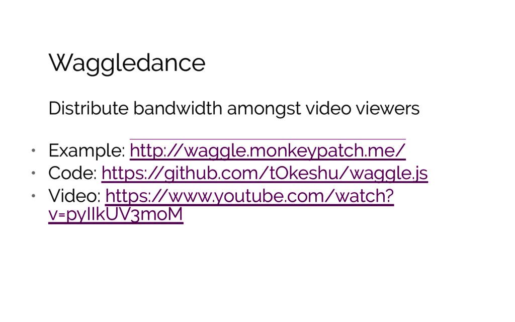 Waggledance Distribute bandwidth amongst video ...