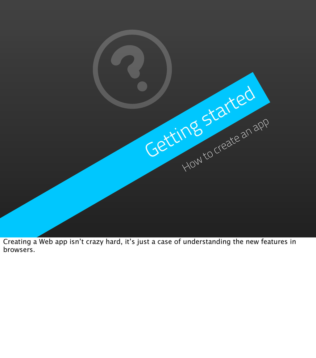 Getting started How to create an app Creating a...