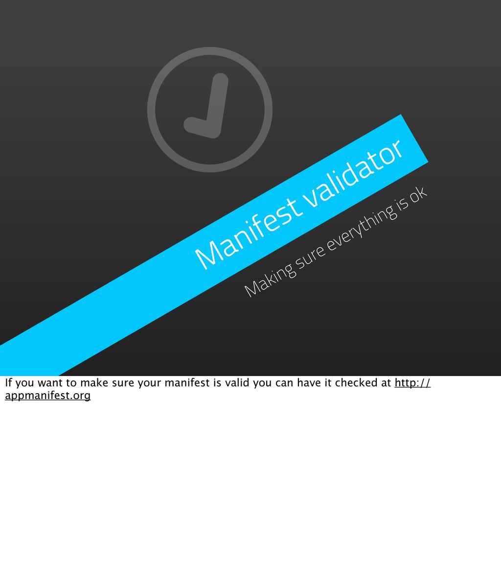 Manifest validator Making sure everything is ok...