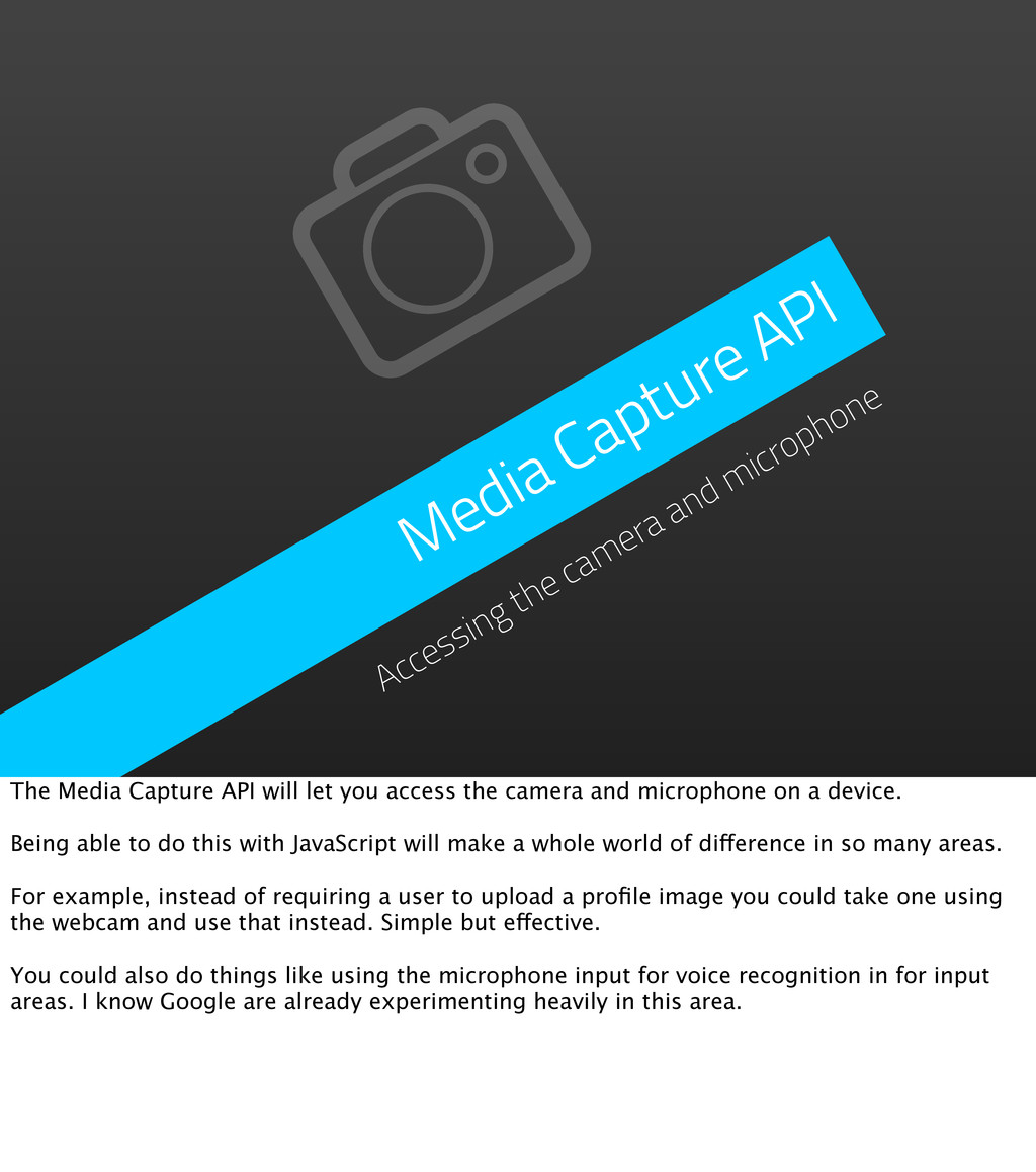 Media Capture API Accessing the camera and micr...