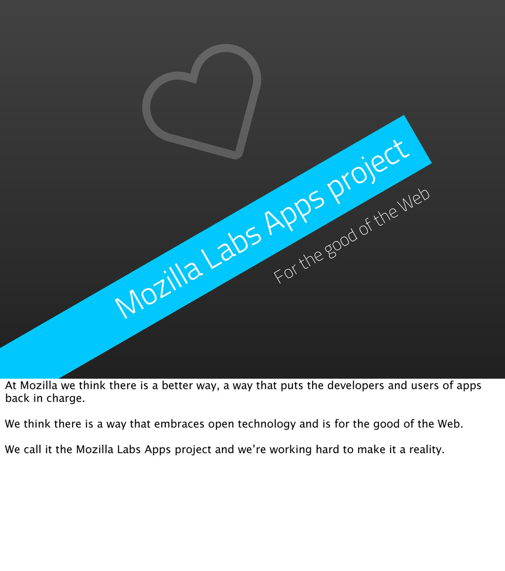 Mozilla Labs Apps project For the good of the W...