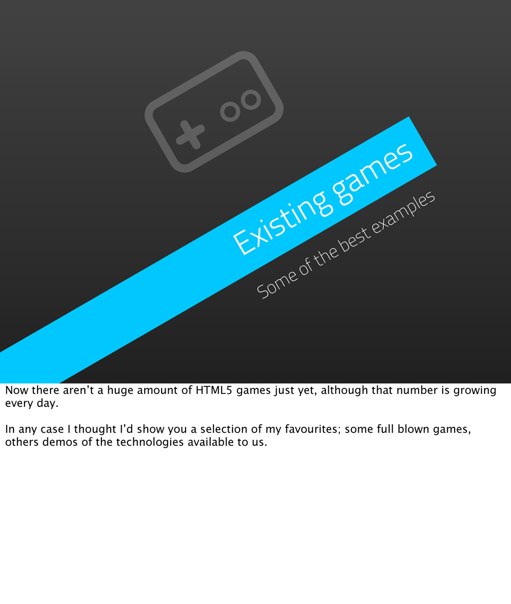 Existing games Some of the best examples Now th...