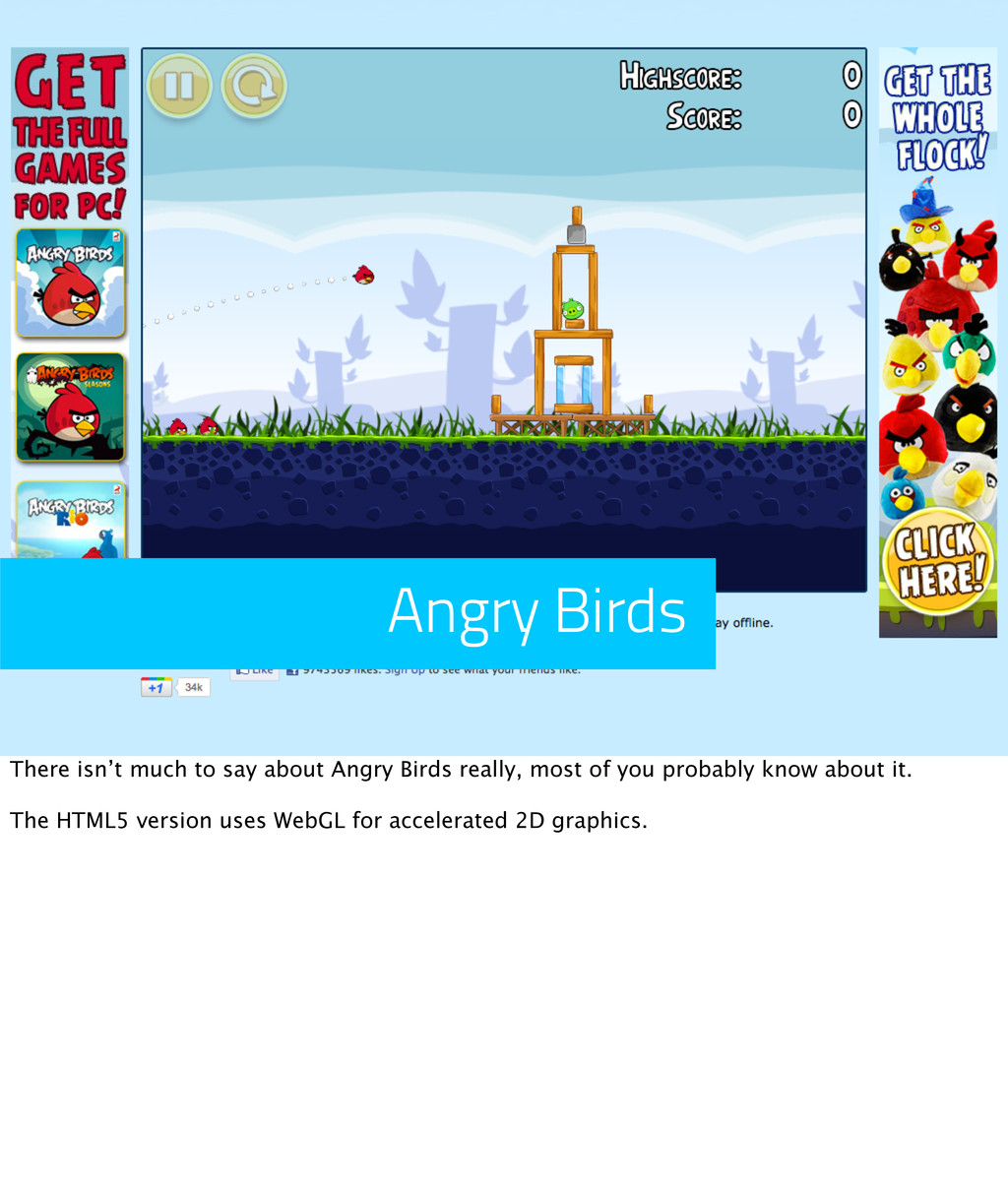 Angry Birds There isn't much to say about Angry...