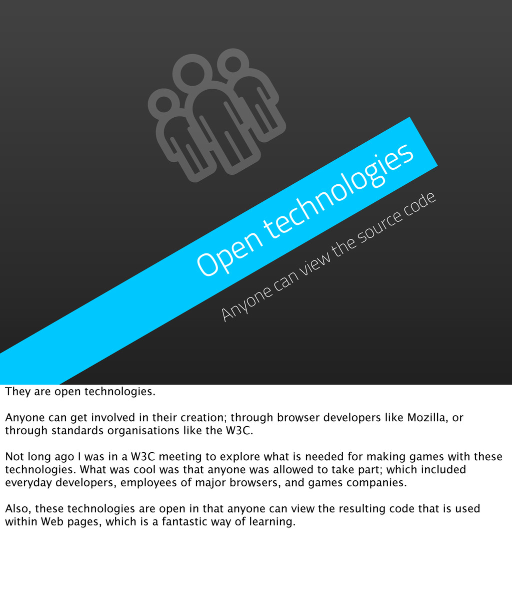 Open technologies Anyone can view the source co...