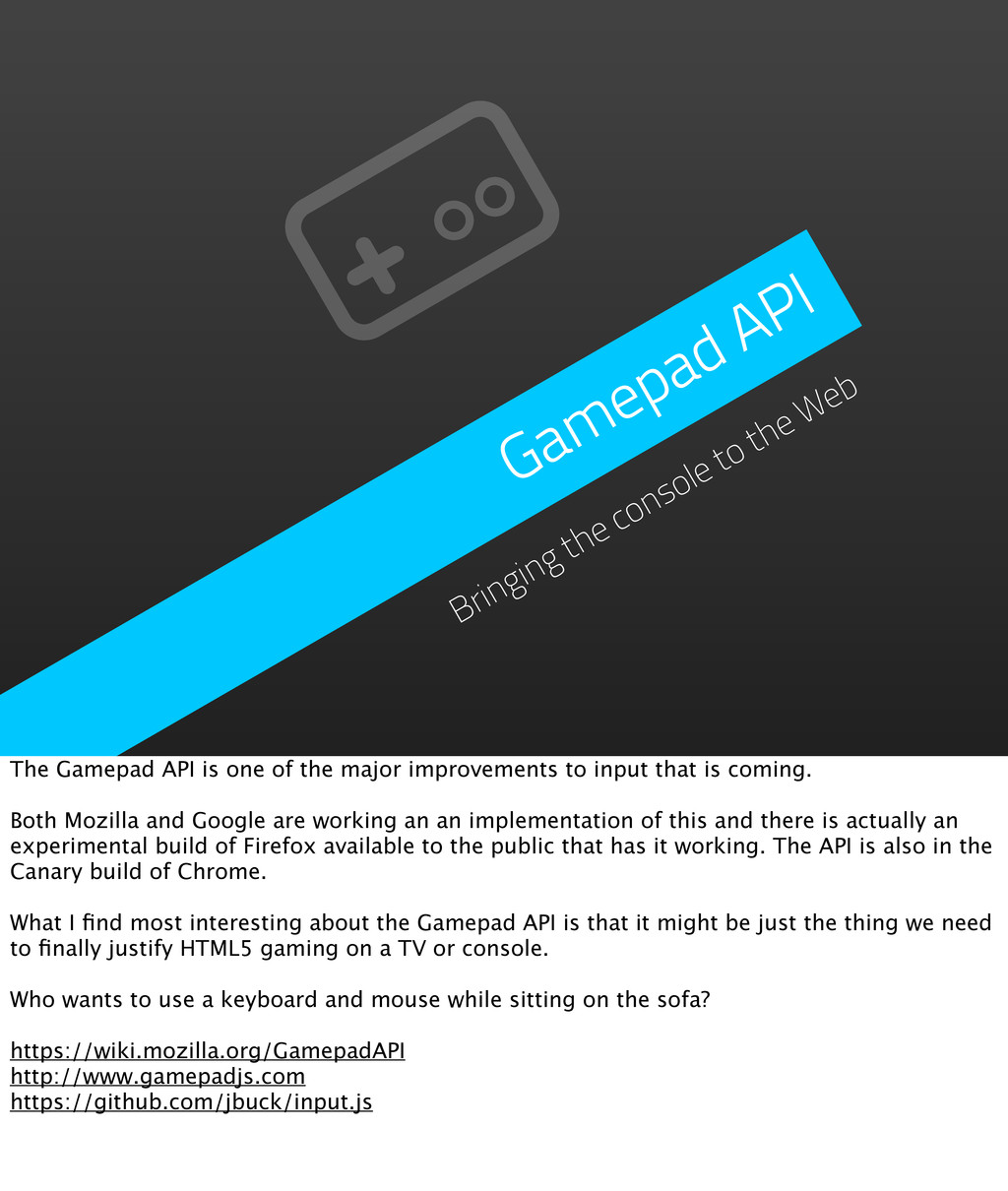 Gamepad API Bringing the console to the Web The...
