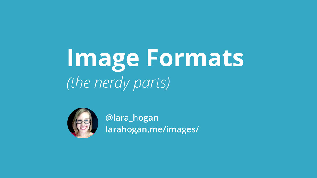 @lara_hogan larahogan.me/images/ (the nerdy par...