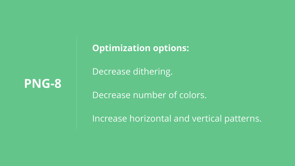 PNG-8 Optimization options: Decrease dithering....