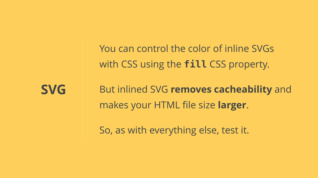 SVG You can control the color of inline SVGs wi...