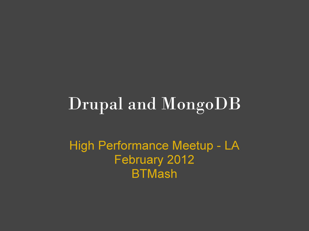 Drupal and MongoDB High Performance Meetup - LA...