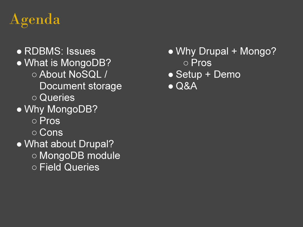 Agenda ● RDBMS: Issues ● What is MongoDB? ○ Abo...