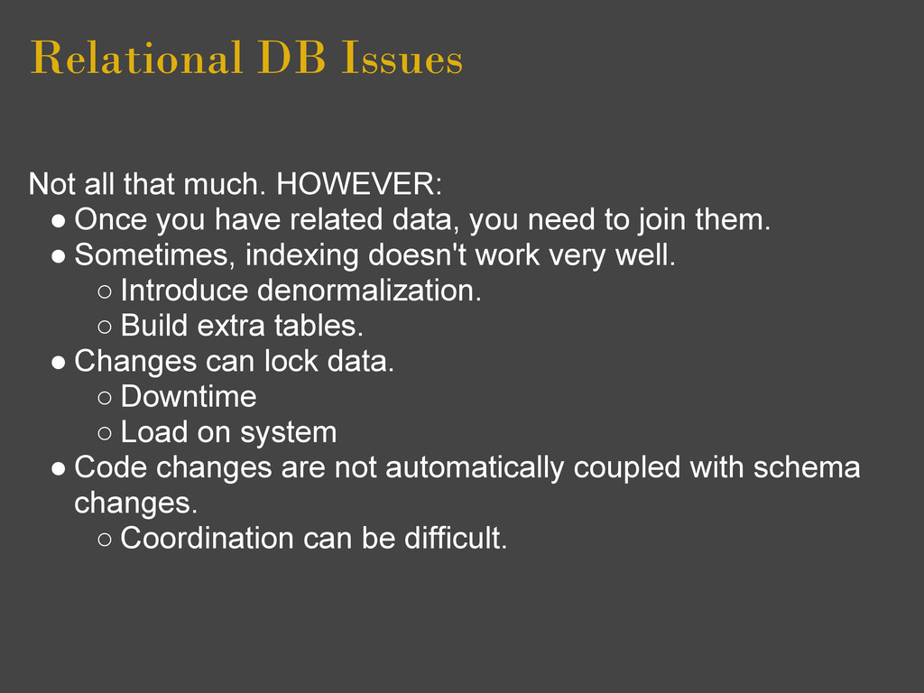 Relational DB Issues Not all that much. HOWEVER...