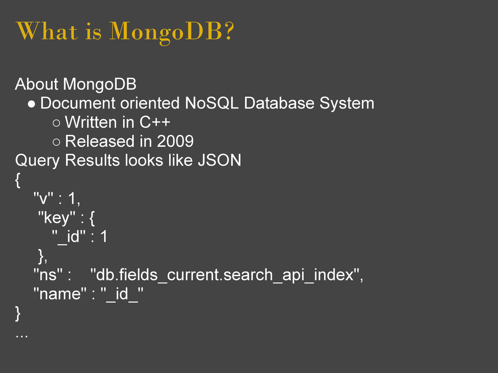 What is MongoDB? About MongoDB ● Document orien...