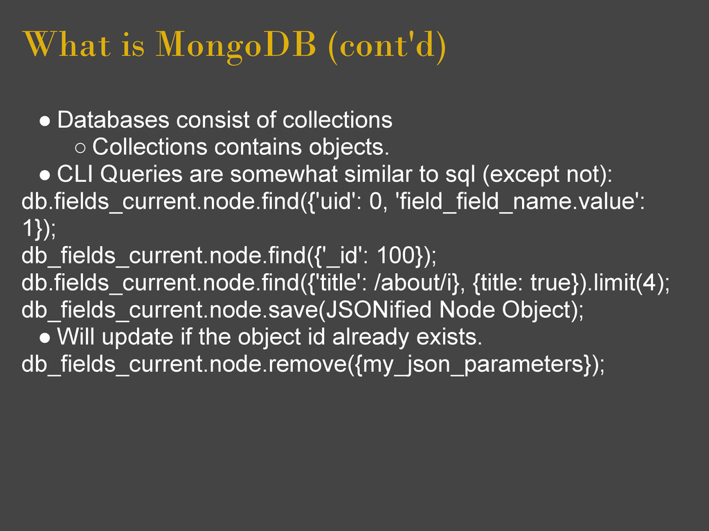 What is MongoDB (cont'd) ● Databases consist of...