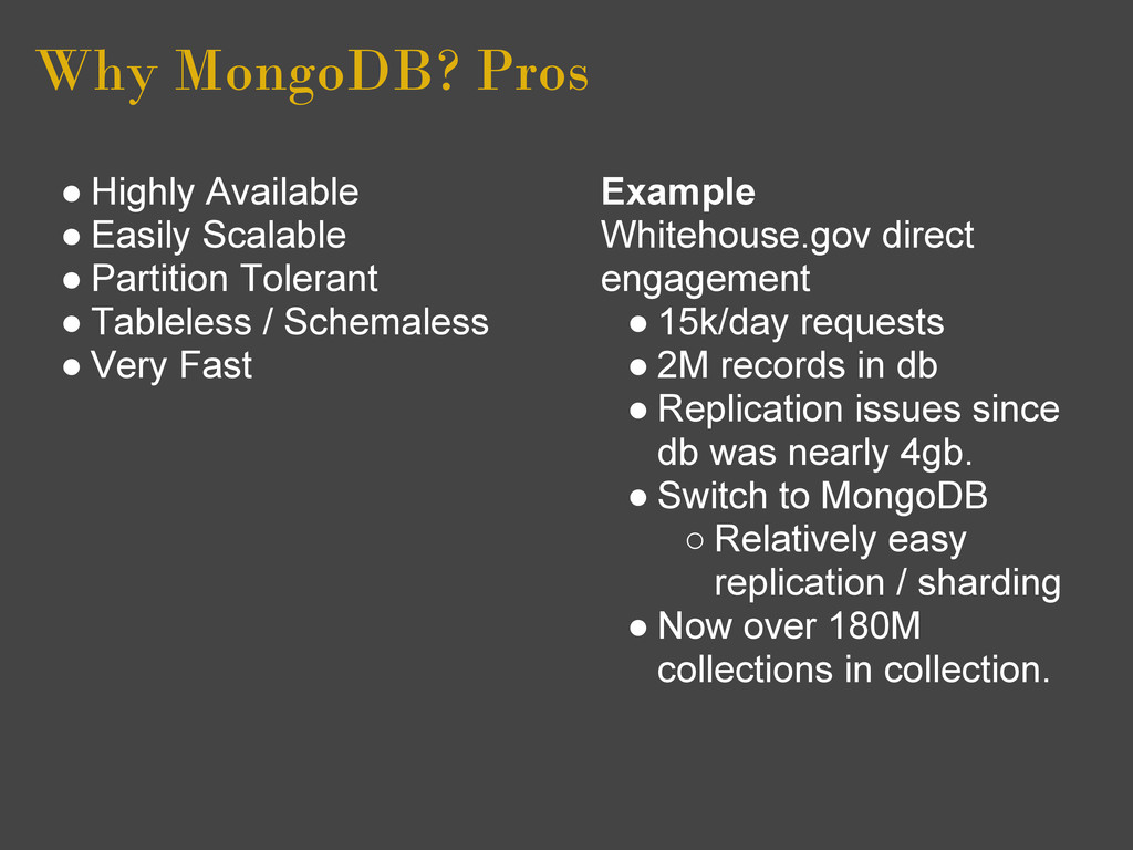 Why MongoDB? Pros ● Highly Available ● Easily S...