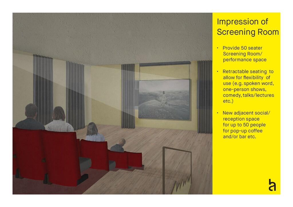 Impression of Screening Room • Provide 50 seate...