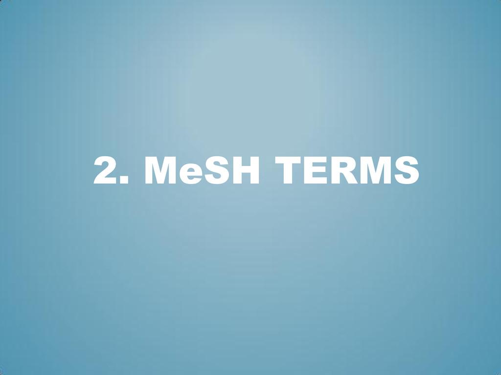 2. MeSH TERMS