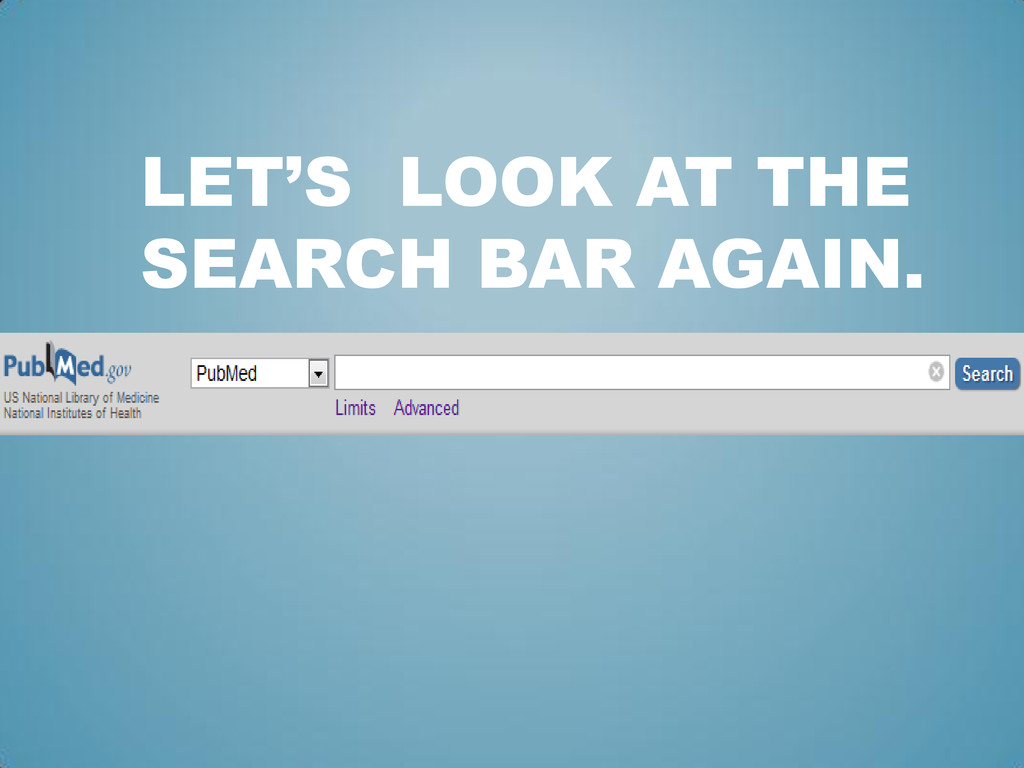 LET'S LOOK AT THE SEARCH BAR AGAIN.