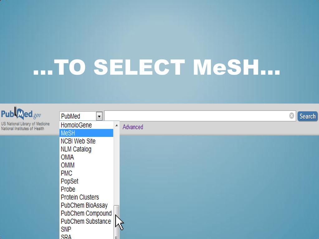 …TO SELECT MeSH…