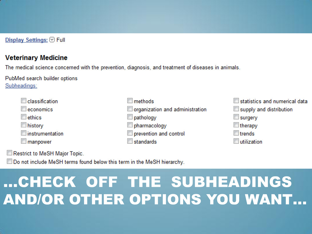 …CHECK OFF THE SUBHEADINGS AND/OR OTHER OPTIONS...