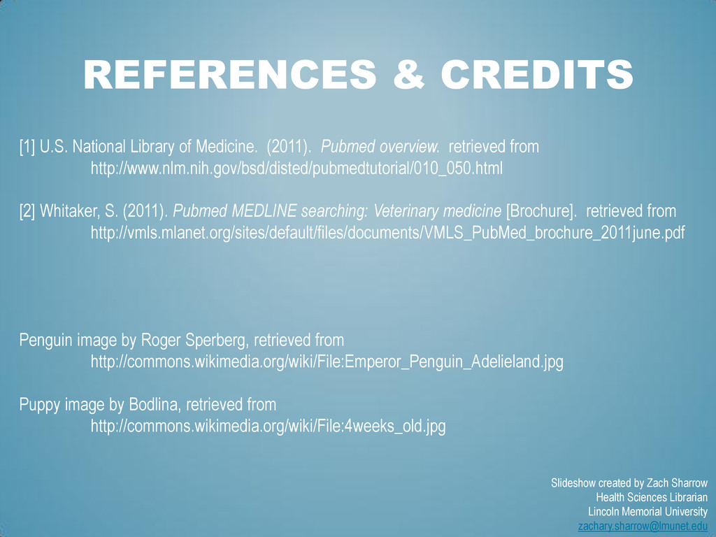 REFERENCES & CREDITS [1] U.S. National Library ...