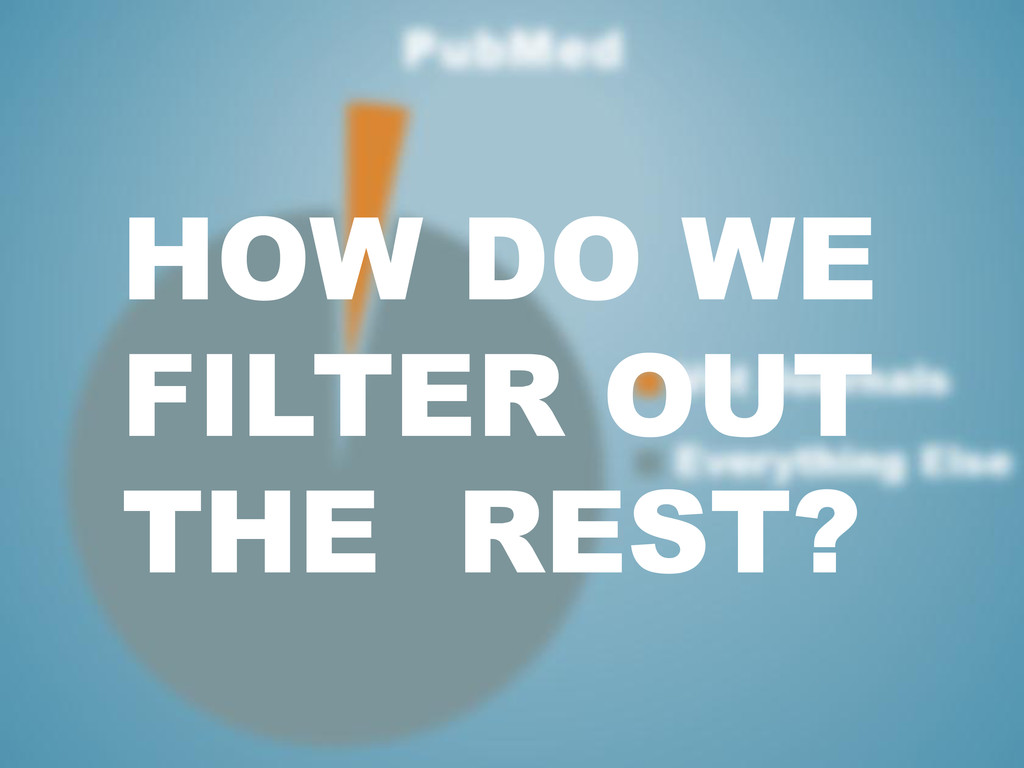 HOW DO WE FILTER OUT THE REST?