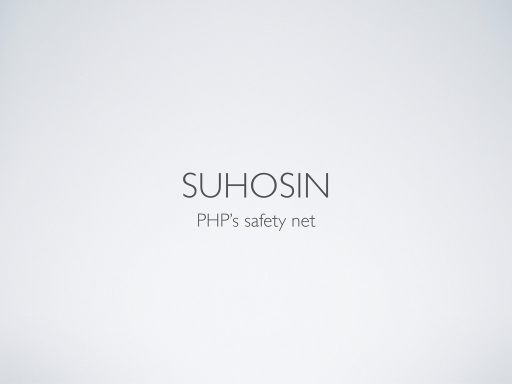 SUHOSIN PHP's safety net