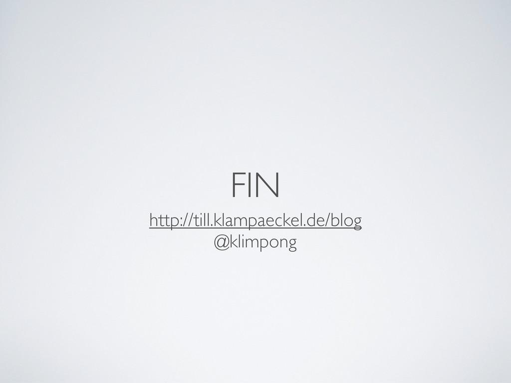 FIN http://till.klampaeckel.de/blog @klimpong