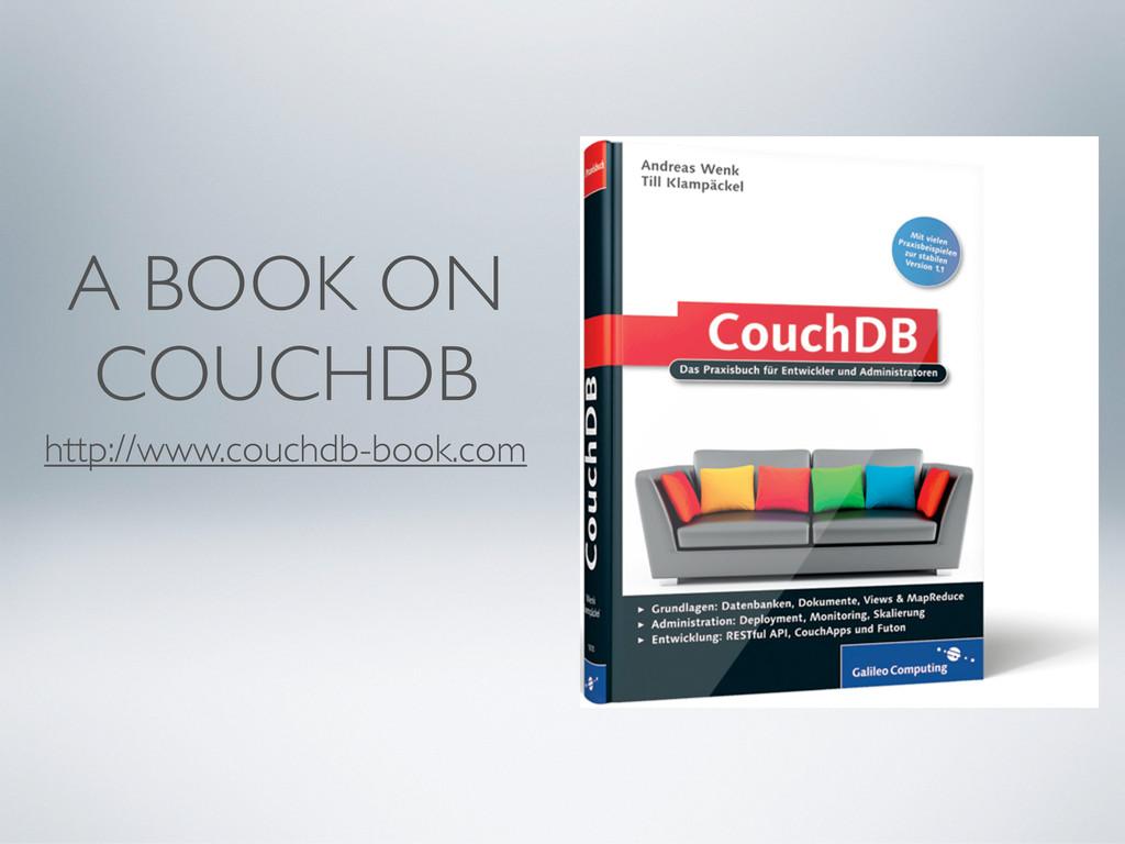 A BOOK ON COUCHDB http://www.couchdb-book.com