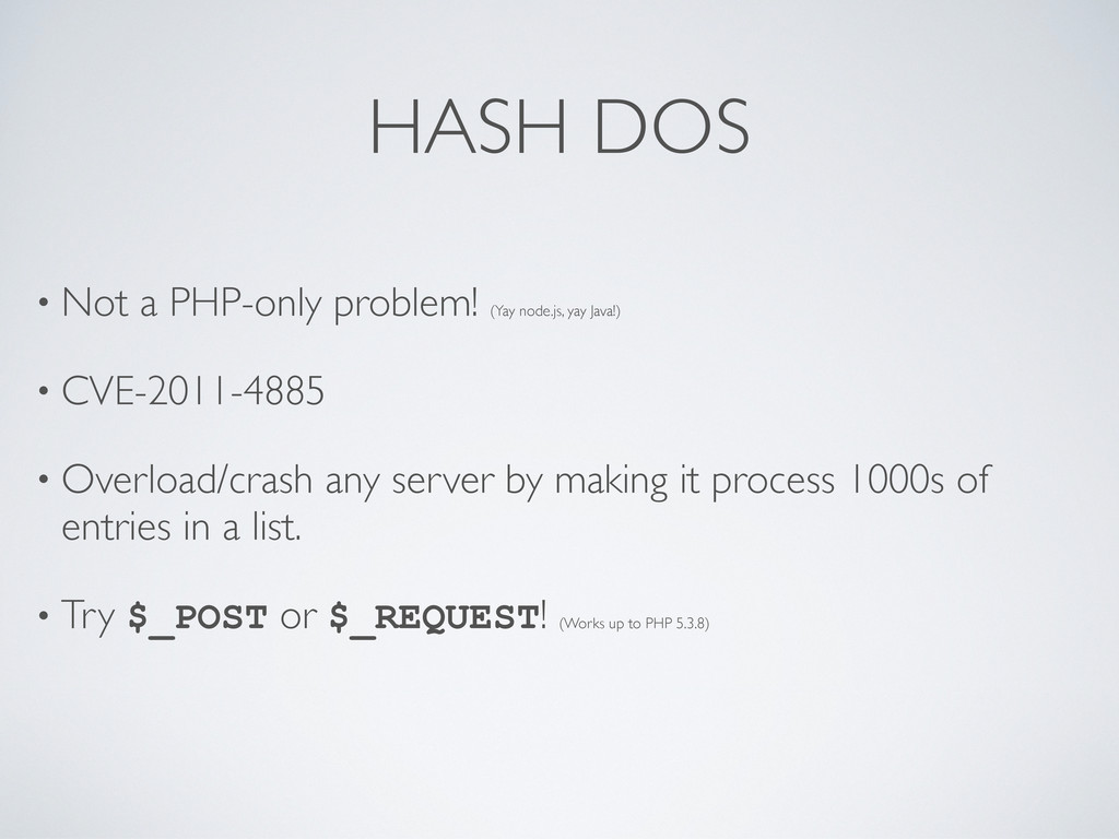 • Not a PHP-only problem! (Yay node.js, yay Jav...