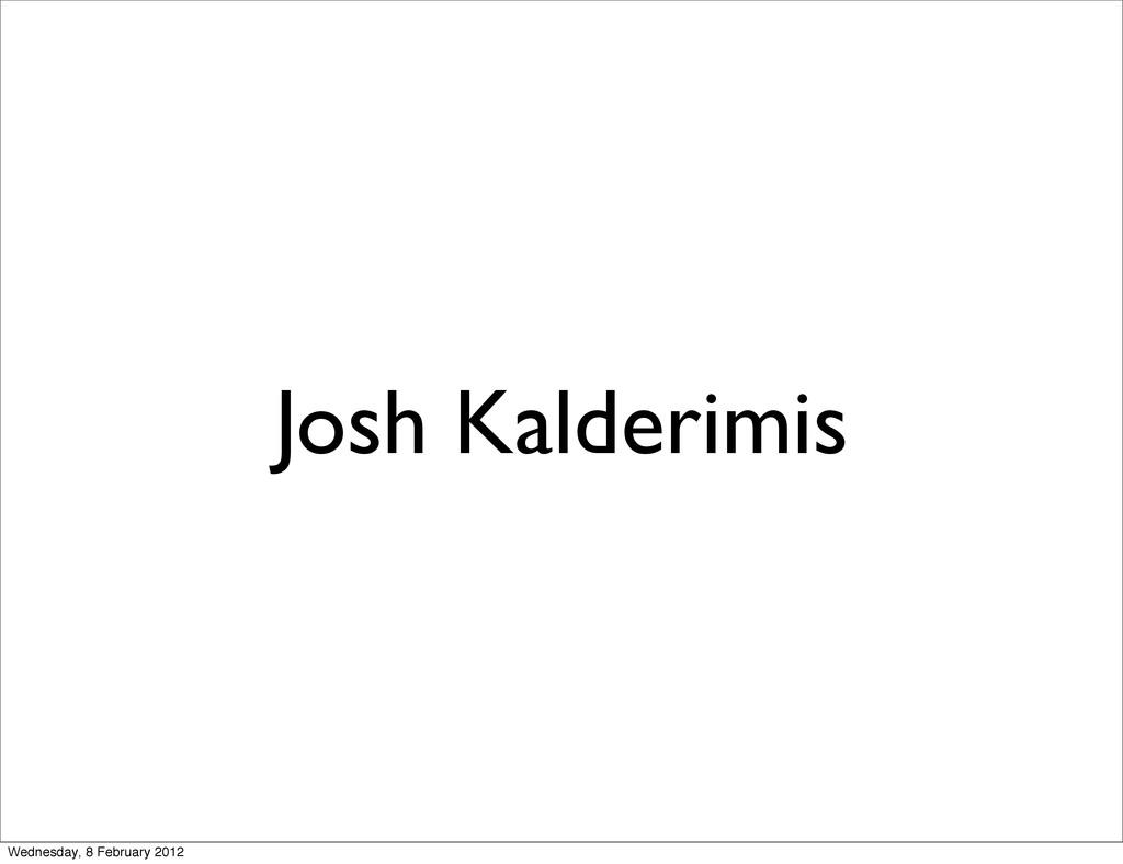 Josh Kalderimis Wednesday, 8 February 2012