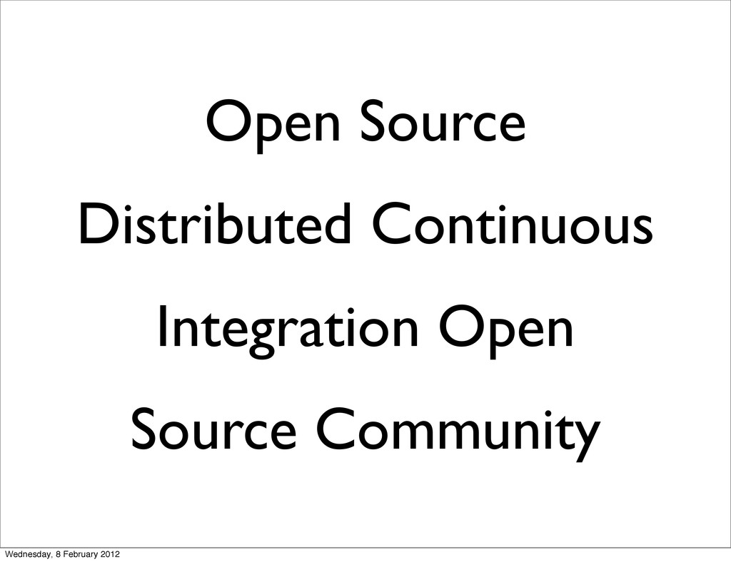 Open Source Distributed Continuous Integration ...
