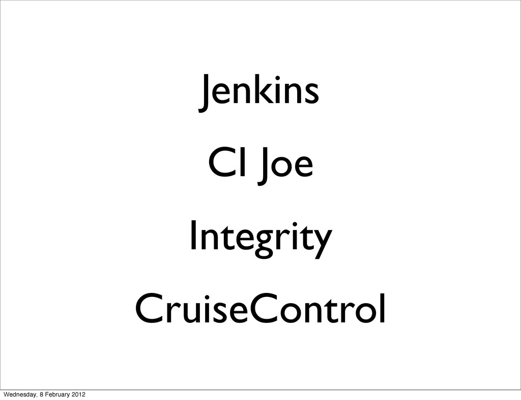 Jenkins CI Joe Integrity CruiseControl Wednesda...