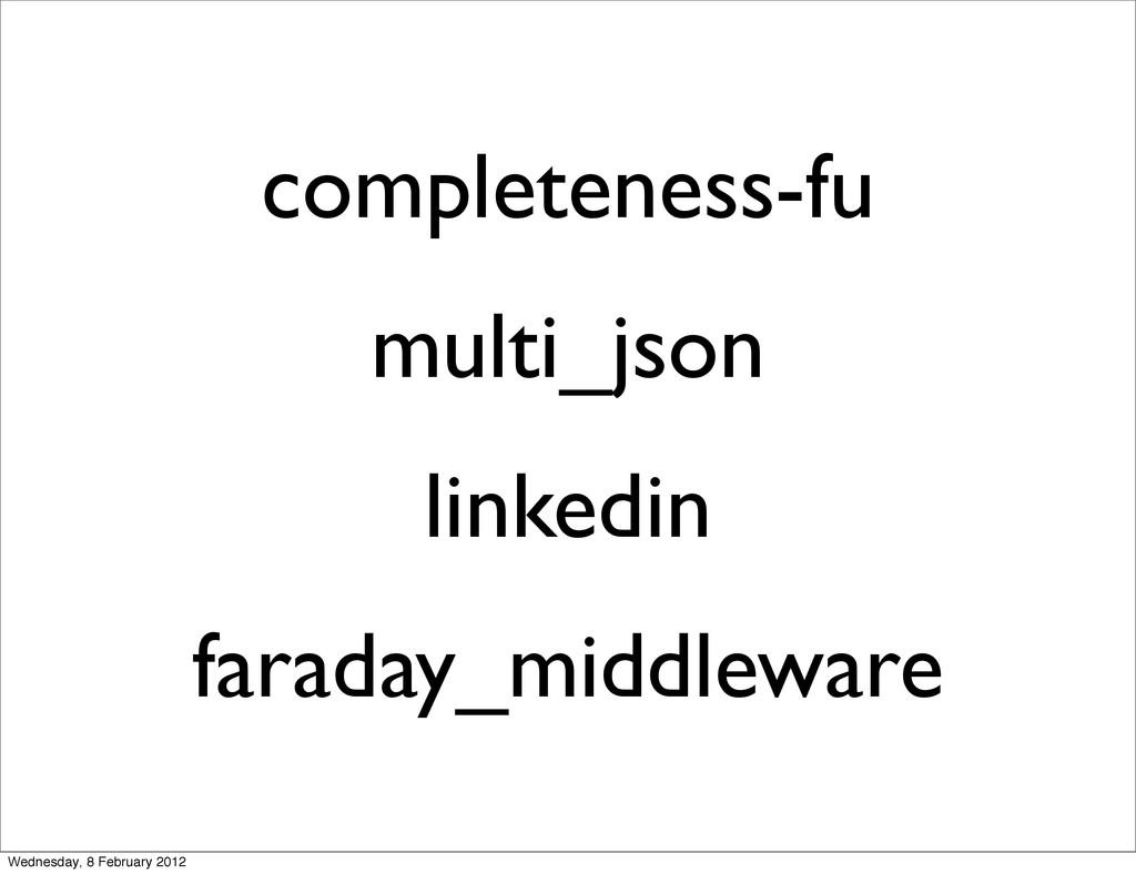 completeness-fu multi_json linkedin faraday_mid...