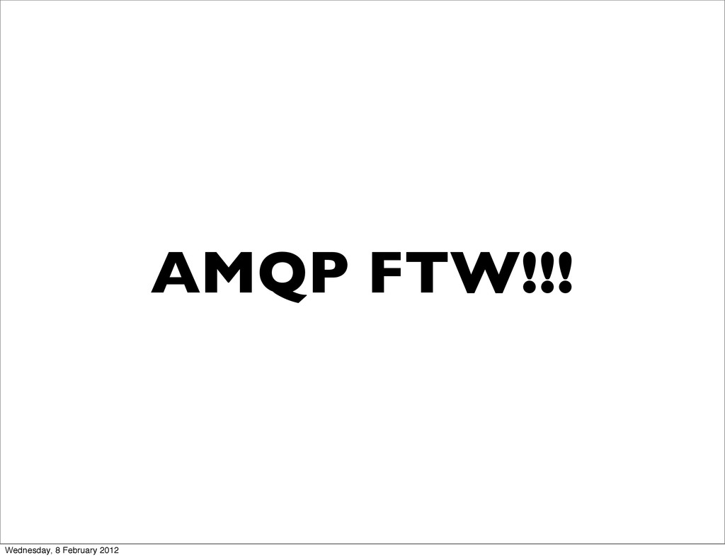 AMQP FTW!!! Wednesday, 8 February 2012