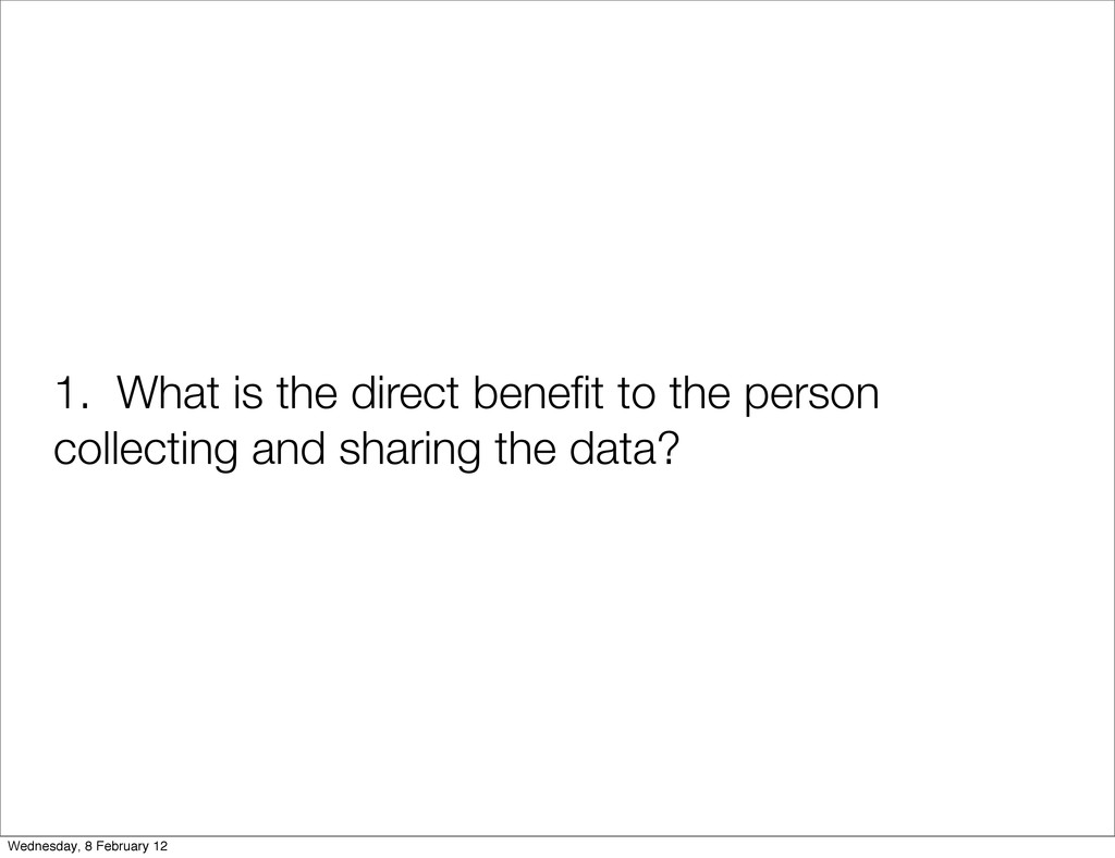 1. What is the direct benefit to the person coll...