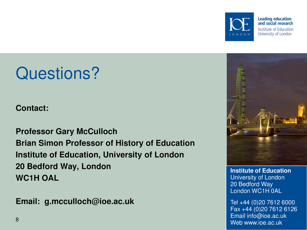 8 Questions? Contact: Professor Gary McCulloch ...